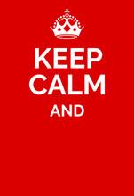 Keep Calm Poster - Empty Templ...