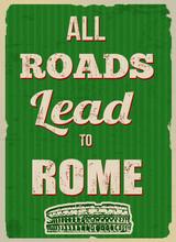 All Roads Lead To Rome Retro Poster