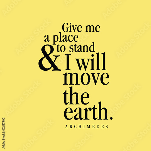 """""""Give me a place to stand and I will move the Earth."""" Archimedes Canvas Print"""