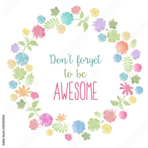 Don't forget to be awesome! Motivational background плакат