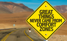 Great Things Never Came From Comfort Zones Sign On Desert Road