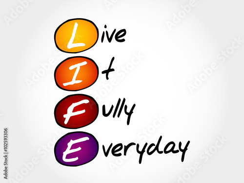 Fotografie, Obraz  LIFE - Live It Fully Everyday, acronym business concept