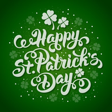 Saint Patricks Day Card Design With Calligraphic Lettering Inscription Happy St Patricks Day On Green Background. Vector Illustration.