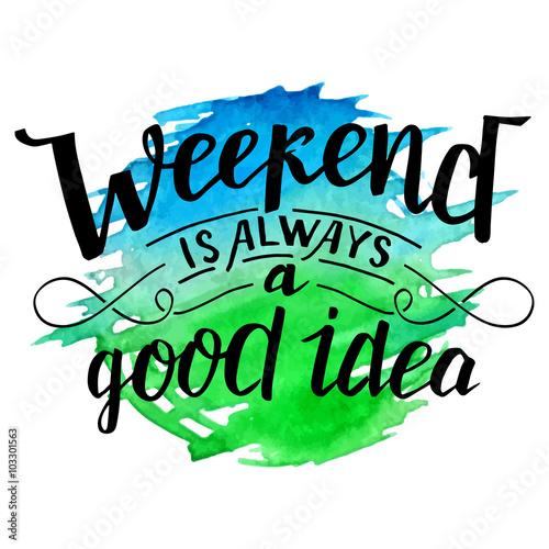Láminas  Weekend is always a good idea