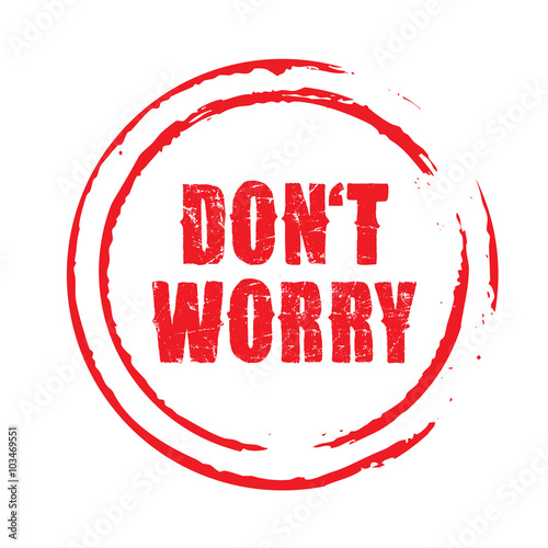 Photo  Red vector grunge stamp DON'T WORRY