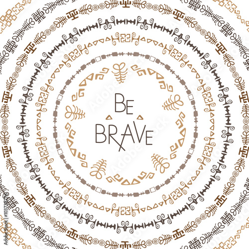 Photo  Stylish typographic poster design with inscription be brave