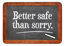 Better Safe Than Sorry Proverb