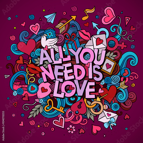 фотография  Cartoon vector hand drawn Doodle All You Need is Love