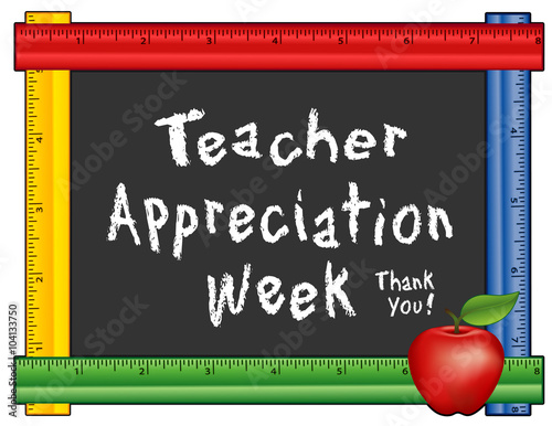 Valokuva  Teacher Appreciation Week, Thank You!  Annual American holiday 1st week of May, apple, chalk text on blackboard, multi color ruler frame for class, school events
