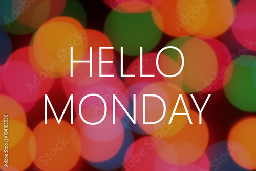 Poster Positive Typography Hello Monday text on colorful bokeh background
