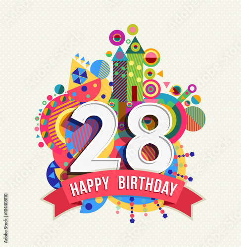 Fotografia  Happy birthday 28 year greeting card poster color