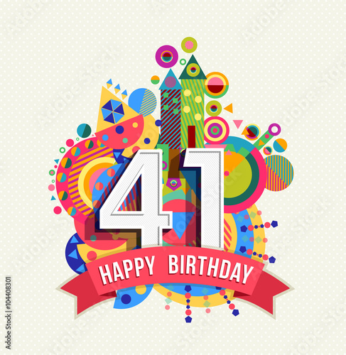 Fotografia  Happy birthday 41 year greeting card poster color