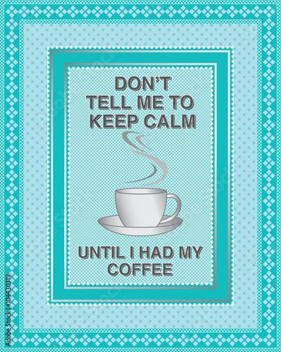 nie-mow-mi-zebym-zachowywala-spokoj-dopoki-nie-napilam-sie-kawy-popularna
