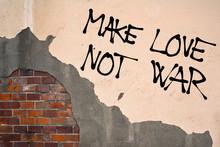 Handwritten Graffiti Make Love Not War Sprayed On The Wall, Anarchist Aesthetics