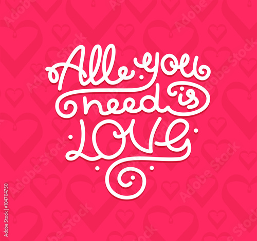 Photo  All You Need is Love Background Placard Card Lettering. Vector