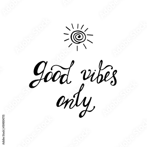 Hippie Quotes | Good Vibes Only Inspirational Quote About Happy Modern