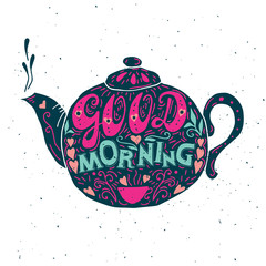 Panel Szklany Herbata Good morning, hand lettering Typography poster. Motivational, inspirational print. Vector illustration