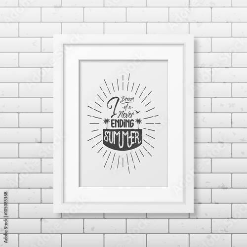 Fototapety, obrazy: I dream of a never ending summer - Quote Typographical Background