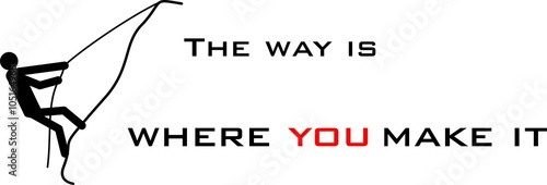The way is where you make it