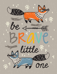 Fototapeta Be brave poster for children with foxes in cartoon style