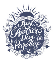 Black And White Doodle Typography Marine Poster With Waves, Palms. Cartoon Cute Romntic Card With Lettering Text - Just Another Day In Paradise. Hand Drawn Vector Illustration Isolated On White.