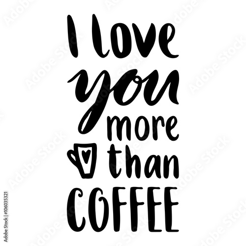 фотография  I love you more than coffee