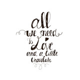 All we need is love. Hand drawn inspiring quote - 106294982
