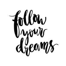 Inspirational Phrase Follow Yo...