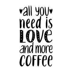 Fototapeta Kawa All you need is LOVE and more COFFEE