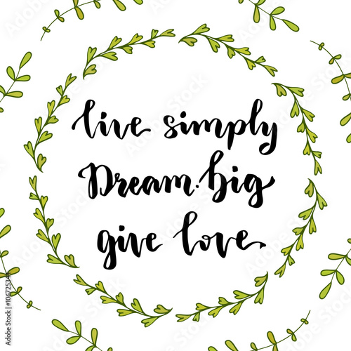 Live simply Dream big Give love Poster