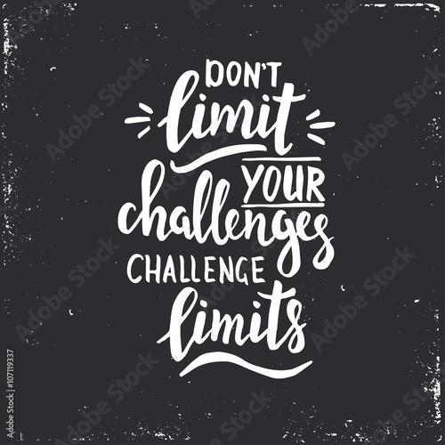 Pinturas sobre lienzo  Don't limit your challenges, challenge limits.