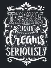 Take Your Dreams Seriously. Conceptual Handwritten Phrase.