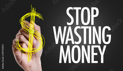 Fotografie, Obraz  Hand writing the text: Stop Wasting Money