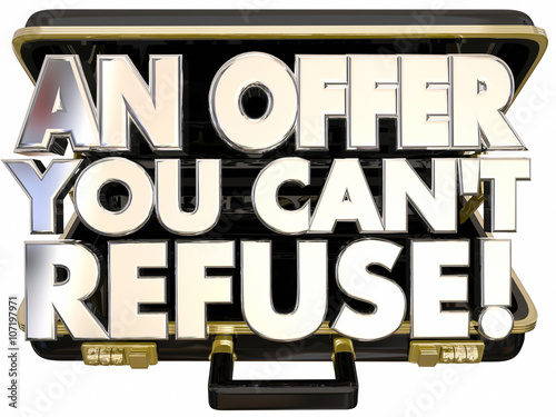 Valokuva  An Offer You Cant Refuse Briefcase Deal Proposal Threat 3d Words