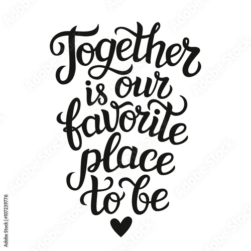 "Fotografia "" Together is our favorite place to be"" poster"
