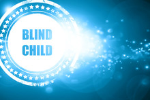 Blue Stamp On A Glittering Background: Blind Child Area Sign
