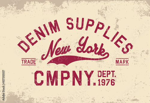 bfc25f4c Denim supplies New York Company print for t-shirt or apparel. Retro graphic  for fashion or printing. Design with old school letters and typography.
