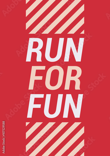 Run for fun - motivational phrase  Unusual gym poster design