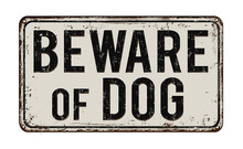 Beware Of Dog Rusty Metal Sign