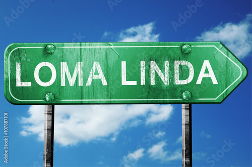 loma linda road sign , worn and damaged look Fototapet
