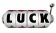 Luck Slot Machine Wheels Dials Word Casino Gambling Betting Win