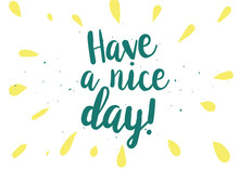 Have A Nice Day Inscription. G...