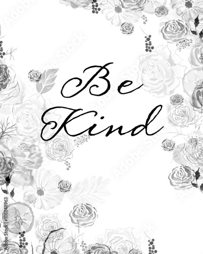 Be Kind - quote with flowers Wallpaper Mural