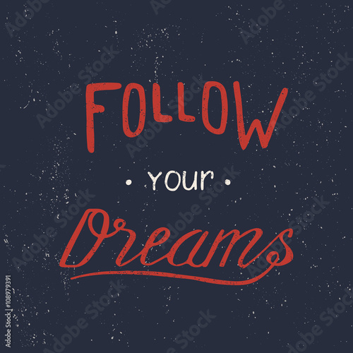 Photo  Follow your dreams. Hand draw lettering. Typography design