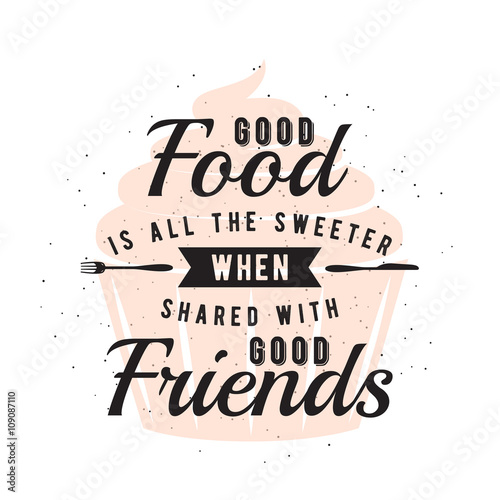 Food related typographic quote with cupcake Poster