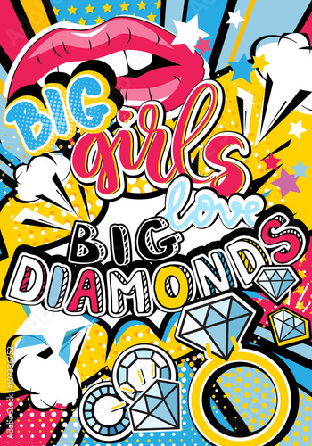 Pop art Big girl love big diamonds quote type with lips, diamonds and stars vector elements Fototapeta