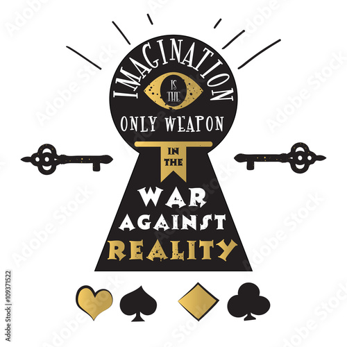 Imagination Is The Only Weapon In The War Against Reality Vector