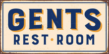 Vintage Metal Sign - Gents Rest Room - Vector EPS10. Grunge And Rusty Effects Can Be Easily Removed For A Cleaner Look