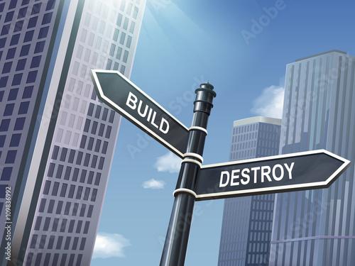 Fotografía  destroy and build road sign