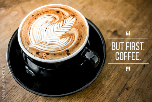 Fotografie, Tablou Quote with coffee on wood background